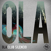 Club Silencio by Ola