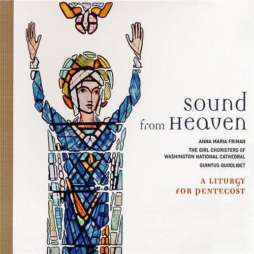 Sound from Heaven: A Liturgy for Pentecost by Various Artists