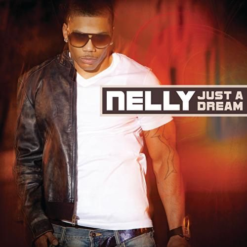 Just A Dream by Nelly