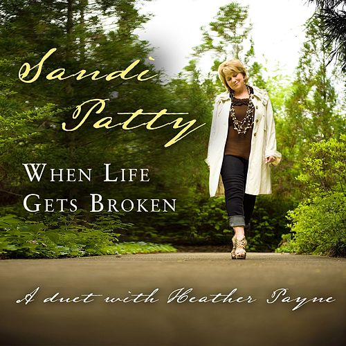 When Life Gets Broken by Sandi Patty