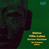 Villa-lobos: Sextuor Mystique by Various Artists