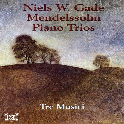 Gade: Piano Trio, Op. 42 - Mendelssohn: Piano Trio No. 1 by Tre Musici