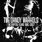 The Capitol Years: 1995-2007 by The Dandy Warhols