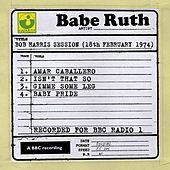 Bob Harris Session (18th February 1974) by Babe Ruth (Baseball)