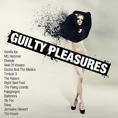 Guilty Pleasures by Various Artists