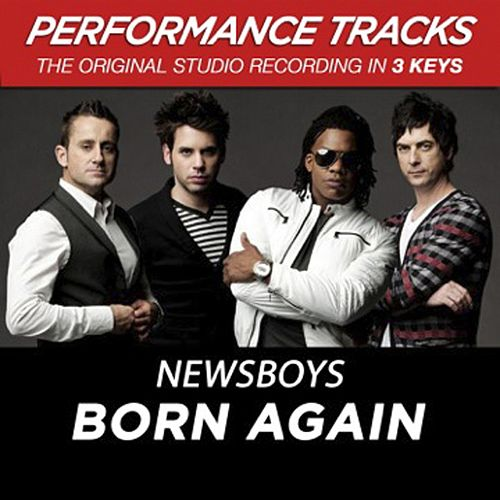Premiere Performance Plus: Born Again von Newsboys