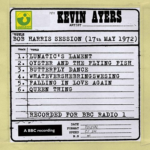 Bob Harris Session (17th May 1972) by Kevin Ayers