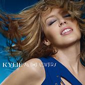 All The Lovers (WAWA & MMB Anthem Edit) by Kylie Minogue