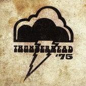 Thunderhead '75 by Thunderhead
