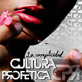 La Complicidad - Single by Cultura Profetica