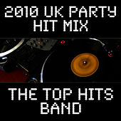 2010 UK Party Hit Mix by The Top Hits Band