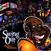 Swing Out With Rufus Thomas by Rufus Thomas