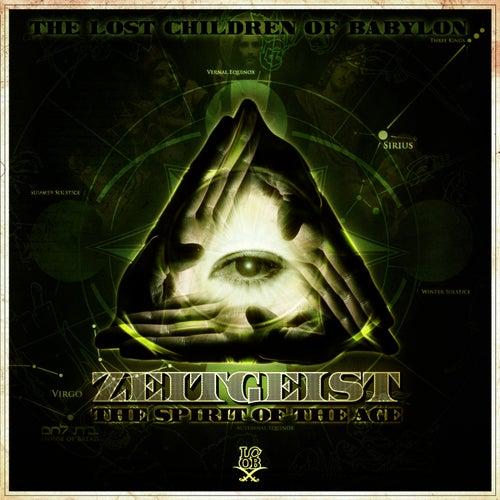 Zeitgeist: The Spirit Of The Age by The Lost Children Of Babylon
