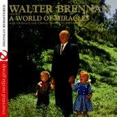 A World Of Miracles (Digitally Remastered) by Walter Brennan