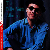 The Billy Vera Album (Digitally Remastered) by Billy Vera