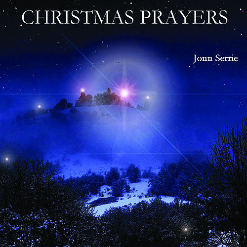 Christmas Prayers von Jonn Serrie
