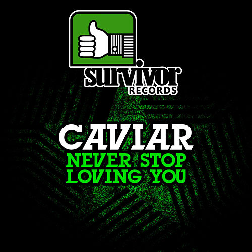 Never Stop Loving You - EP by Caviar