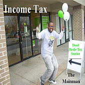 Income Tax by The Mainman
