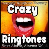 99 Crazy Funny Ringtones Vol. 4 by Comedy Ringtone Factory