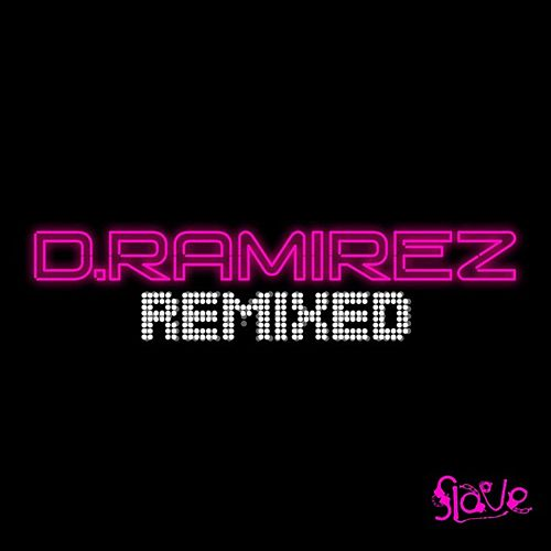 D.Ramirez Remixed by D. Ramirez