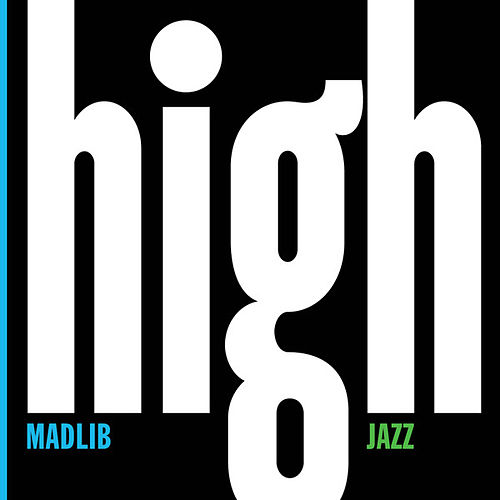 Madlib Medicine Show #7: High Jazz by Madlib
