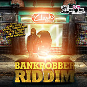 Bankrobbers Riddim von Various Artists