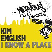 I Know A Place by Kim English
