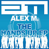 The Hands Up Remixes EP by Alex M.