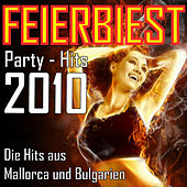 Feierbiest Party-Hits 2010 - Die Hits aus Mallorca und Bulgarien by Various Artists