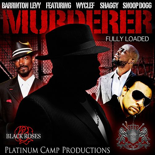 Murderer (feat. Wyclef Jean, Snoop Dogg & Shaggy) by Barrington Levy