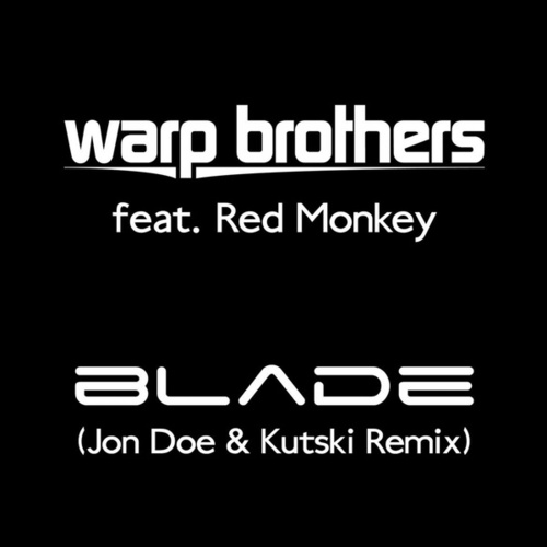 Blade (Jon Doe & Kutski Remix) by Warp Brothers