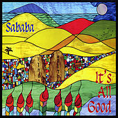It's All Good by Sababa!