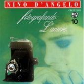 Fotografando l'amore by Nino D'Angelo