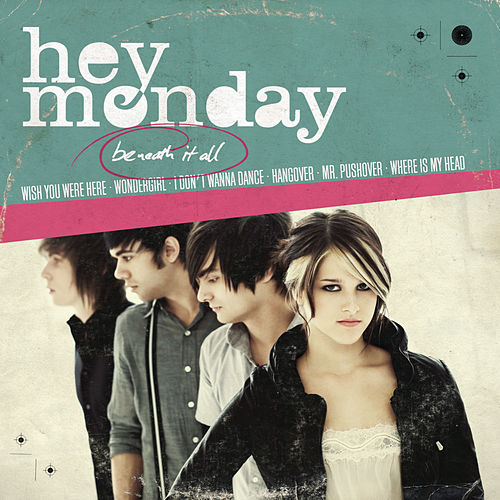 Beneath It All by Hey Monday