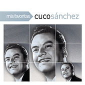 Mis Favoritas by Cuco Sanchez