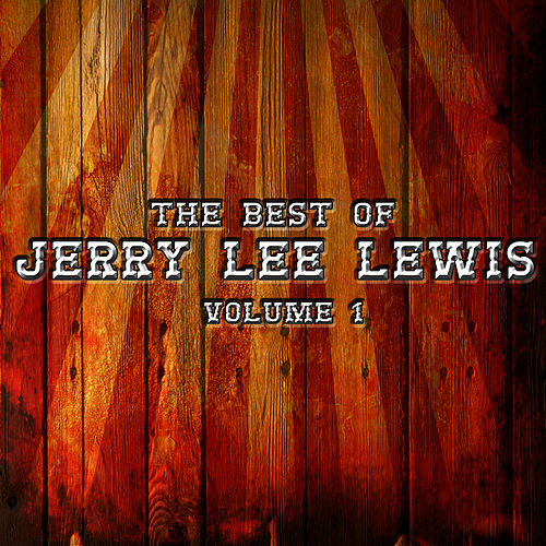 The Best Of Jerry Lee Lewis Volume 1 by Jerry Lee Lewis