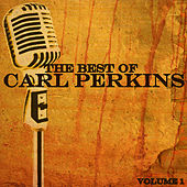 The Best Of Carl Perkins Volume 1 by Carl Perkins