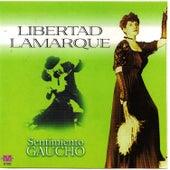 Libertad Lamarque - Sentimiento Gaucho by Libertad Lamarque