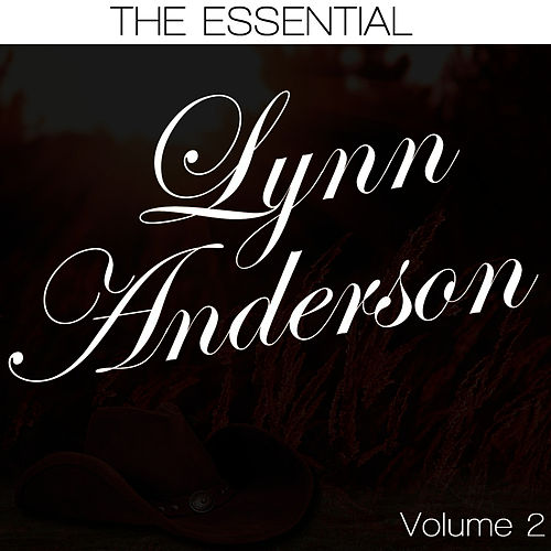 The Essential Lynn Anderson Volume 2 by Lynn Anderson