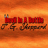 Devil In A Bottle by T.G. Sheppard