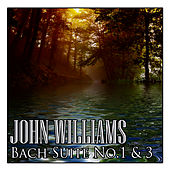 Bach Suite No. 1 & 3 by John Williams