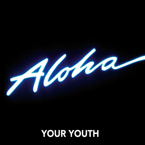 Aloha by Your Youth