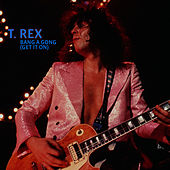 Bang A Gong (Get It On) by T. Rex