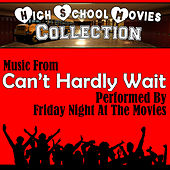 High School Movies Collection - Music From: Can't Hardly Wait by Friday Night At The Movies
