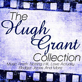 The Hugh Grant Collection - Music From: Notting Hill, Love Actually, Bridget Jones Diary and More by Friday Night At The Movies