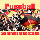 Fussball Sommermärchen by Various Artists