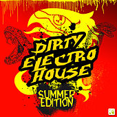 Dirty Electro House - Summer Edition by Various Artists