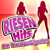 RIESEN HITS - Die Discofox-Giganten by Various Artists