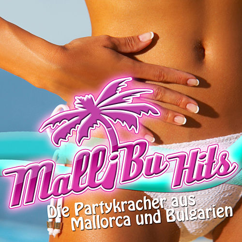 MalliBu Hits - Die Partykracher aus Mallorca und Bulgarien by Various Artists