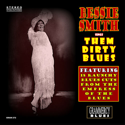 Bessie Smith Sings Them Dirty Blues by Bessie Smith